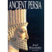 Ancient Persia by Josef Wiesehofer