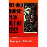 Second Horseman Out of Eden by George C Chesbro