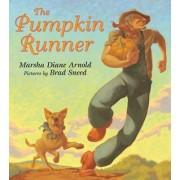 The Pumpkin Runner by Marsha Diane Arnold