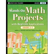 Hands-on Math Projects with Real-life Applications, Grades 3-5 by Judith A. Muschla