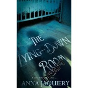 The Lying-Down Room by Anna Jaquiery