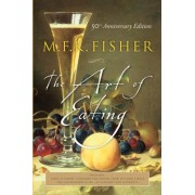 The Art of Eating by M. F. K. Fisher