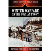 Winter Warfare on the Russian Front by Bob Carruthers