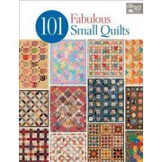 101 Fabulous Small Quilts by That Patchwork Place