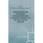 Perspectives on Economic Integration and Business Strategy in the Asia-Pacific Region by Sam Dzever