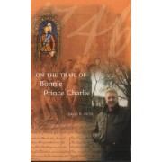 On the Trail of Bonnie Prince Charlie by David R Ross