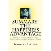 The Happiness Advantage (Summary): Summary and Analysis of the Happiness Advantage by Shawn Achor
