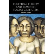 Political Theory and Feminist Social Criticism by Brooke A. Ackerly