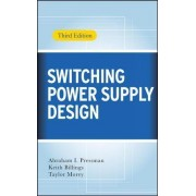 Switching Power Supply Design, 3rd Ed. by Abraham I. Pressman