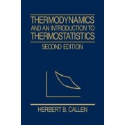 Thermodynamics and an Introduction to Thermostatistics by Herbert B. Callen