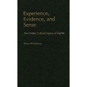 Experience, Evidence, and Sense by Anna Wierzbicka