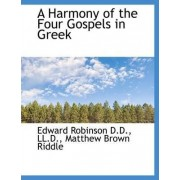 A Harmony of the Four Gospels in Greek by Edward Robinson