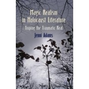 Magic Realism in Holocaust Literature by Jenni Adams