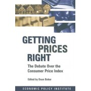 Getting Prices Right: Debate Over the Consumer Price Index by Dean Baker