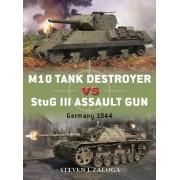 M10 Tank Destroyer Vs Stug III Assault Gun by Steven J Zaloga M.A.