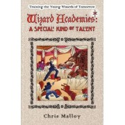 Wizard Academies -- A Special Kind of Talent by Chris Malloy