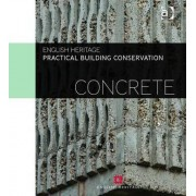 Practical Building Conservation: Concrete by Historic England