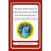 The Best Ever Guide to Getting Out of Debt for Mathematicians by Mark Geoffrey Young