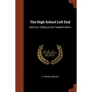 The High School Left End: Dick & Co. Grilling on the Football Gridiron
