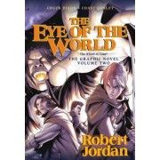The Eye of the World: The Graphic Novel, Volume Two by Professor of Theatre Studies and Head of the School of Theatre Studies Robert Jordan