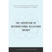 The Invention of International Relations Theory by Nicolas Guilhot
