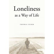 Loneliness as a Way of Life by Thomas L. Dumm