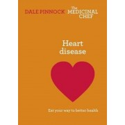 Heart Disease: Eat Your Way to Better Health by Dale Pinnock