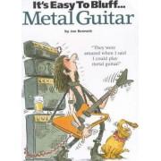It's Easy to Bluff Metal Guitar by Joe Bennet