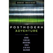 The Postmodern Adventure by Steven Best