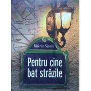 Pentru Cine Bat Strazile - Valeria Sitaru