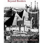 Beyond Borders by John Hutnyk