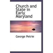Church and State in Early Maryland by George Petrie