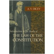 Introduction to the Study of the Law of the Constitution by Albert V. Dicey