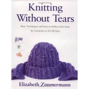 Knitting Without Tears: Basic Techniques and Easy-to-Follow Directions for Garments to Fit All Sizes (Knitting Without Tears SL 466)