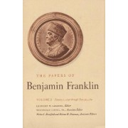 The Papers of Benjamin Franklin: January 1, 1745 Through June 30, 1750 v. 3 by Benjamin Franklin