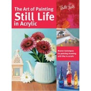 The Art of Painting Still Life in Acrylic by Varvara Harmon