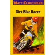 Dirt Bike Race by Matt Christopher