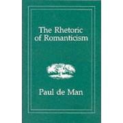 The Rhetoric of Romanticism by Paul de Man