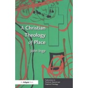 A Christian Theology of Place by John Inge