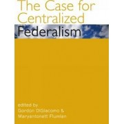 The Case for Centralized Federalism by Gordon Digiacomo