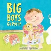 Big Boys Go Potty by Marianne Richmond