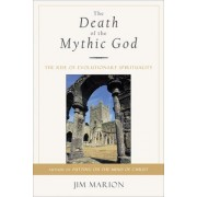 The Death of the Mythic God by Jim Marion