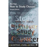 How to Study Chaucer by Robert Pope