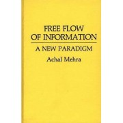 Free Flow of Information by Achal Mehra