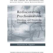 Rediscovering Psychoanalysis by Thomas H. Ogden