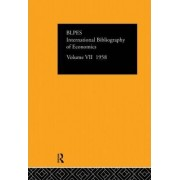 International Bibliography of Economics 1958: Volume 7 by The British Library of Political and Economic Science
