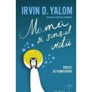 Mama Si Sensul Vietii - Irvin D. Yalom
