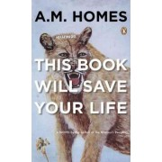 This Book Will Save Your Life by A M Homes