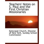 Teachers' Notes on S. Paul and the First Christian Missionaries by Diocese Of New York Sunday Scho Church
