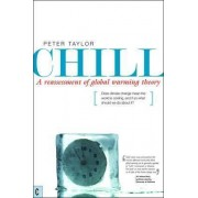 Chill, A Reassessment of Global Warming Theory by Peter Taylor